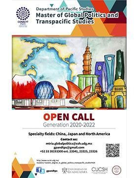 Master of Global Politics and Transpacific Studies. Open call, generation 2020-2022. Recepción de documentos del 16 de enero al 30 de abril.