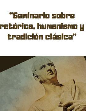 Cartel informativo para promocionar el Seminario sobre retórica, humanismo y tradición clásica