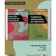 Presentación de los libros: Producción horizontal del conocimiento, de Sarah Corona Berkin y Ciudadanos reemplazados por algoritmos, de Néstor García Canclini a llevarse a cabo el 7 de diciembre  a las 17:00 horas.