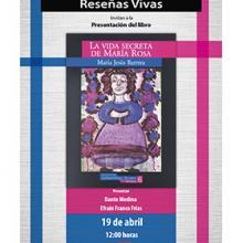 Presentación del libro: La vida secreta de María Rosa